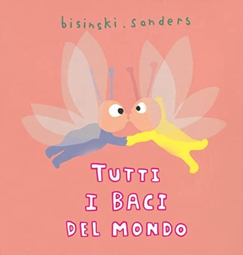TUTTI I BACI DEL MONDO: SANDERS BISINSKI