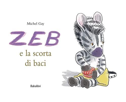 9788883621758: Zeb e la scorta di baci