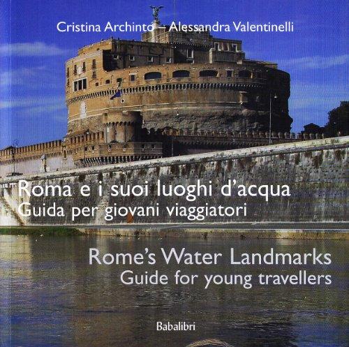 9788883621772: Roma e i suoi luoghi d'acqua. Guida per giovani viaggiatori-Rome's water landmarks. Guide for young travellers. Ediz. illustrata