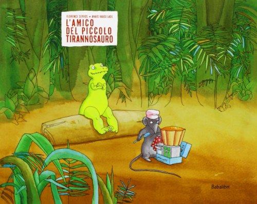 9788883622922: L'amico del piccolo tirannosauro