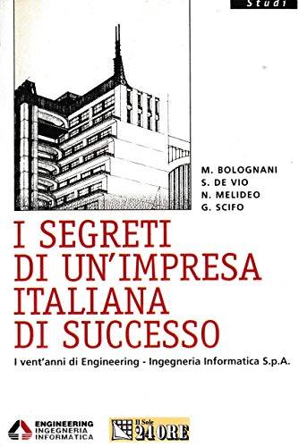 9788883631580: I segreti di un'impresa italiana di successo. I vent'anni di Engineering-Ingegneria Informatica Spa