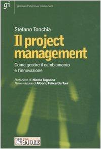 9788883637179: Il project management. Come gestire il cambiamento e l'innovazione