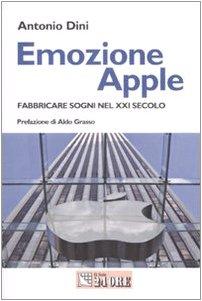 9788883638725: Emozione Apple. Fabbricare sogni nel XXI secolo