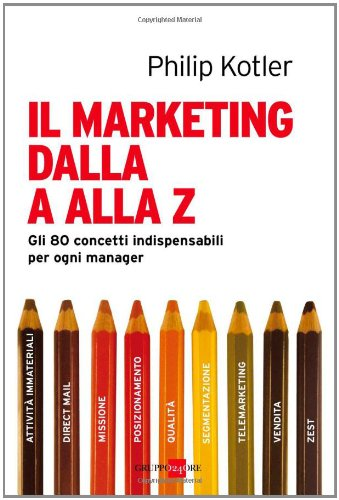 9788883639418: Marketing dalla A alla Z. Gli 80 concetti indispensabili per ogni manager