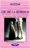 Che Dio la benedica! 366 «Limèriche»: poesie: Sergio S. Serpillo