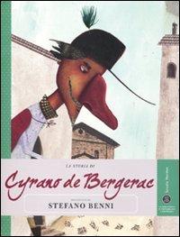La storia di Cyrano de Bergerac raccontata da Stefano Benni (8883713125) by Stefano Benni