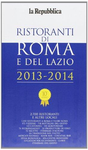 9788883713996: Ristoranti di Roma e del Lazio 2013-2014 (Le guide de L'Espresso)