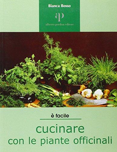 9788883721298: Cucinare con le piante officinali (Facile facile)