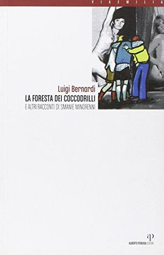 La foresta dei coccodrilli e altri racconti di smanie minorenni (8883723945) by [???]
