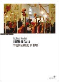 9788883724312: Liutai in Italia-Violinmakers in Italy