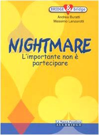 9788883730146: Nightmare. L'importante non è partecipare (Bridge e bridge)