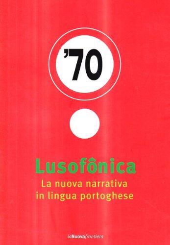 Lusofônica. La nuova narrativa in lingua portoghese