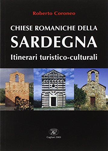 9788883740879: Chiese romaniche della Sardegna. Itinerari turistico-culturali