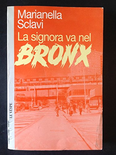 9788883790096: La signora va nel Bronx