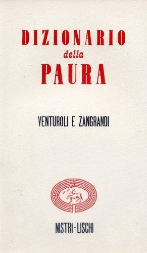 Dizionario della paura.: Venturoli,Marcello. Zangrandi,Ruggero.