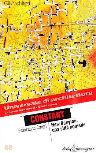 9788883820212: Constant. New Babylon, una città nomade (Universale di architettura)