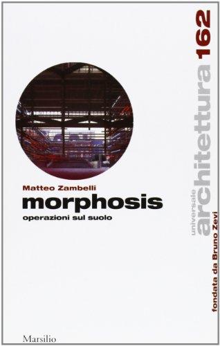 Morphosis. Operazioni sul suolo: Zambelli Matteo
