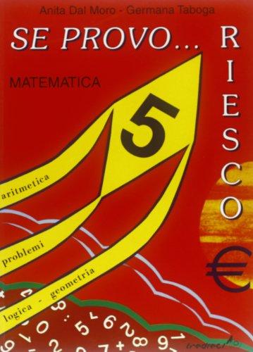 9788883880599: Se provo... Riesco. Quaderno operativo di matematica. Per la Scuola elementare: 5