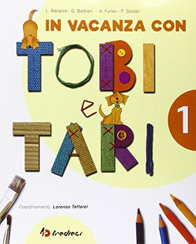 9788883883620: In vacanza con Tobi e Tari. Per la 1ª classe elementare