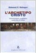 L'archetipo Cristo. Commentario junghiano sulla vita di Cristo (8883890000) by Edward F. Edinger