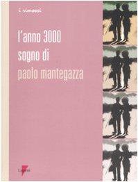 L'anno 3000. Sogno di Paolo Mantegazza (8883912276) by Paolo Mantegazza