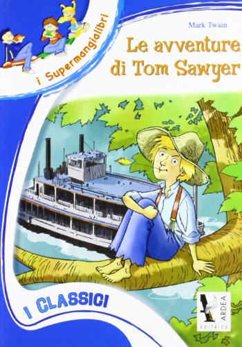 LE AVVENTURE DI TOM SAWYER: TWAIN MARK
