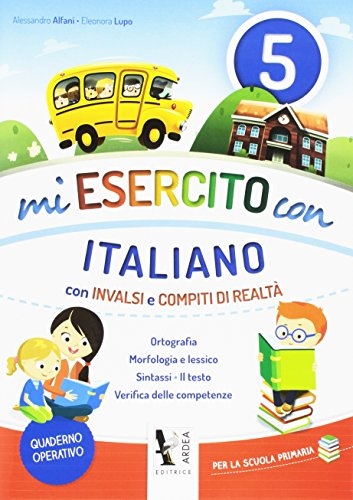 9788883974762: Mi esercito con italiano. Con INVALSI e compiti di realtà. Per la Scuola elementare: 5