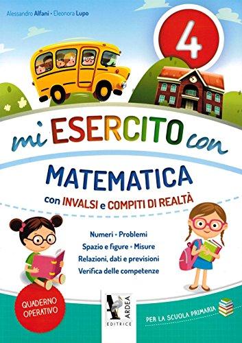 9788883974786: Mi esercito con matematica. Con INVALSI e compiti di realtà. Per la Scuola elementare (Vol. 4)
