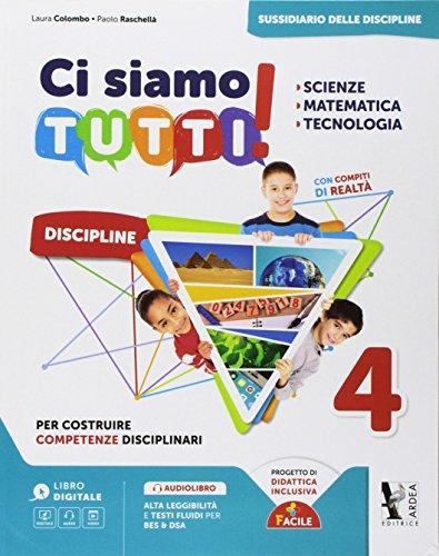 9788883974946: Ci siamo tutti! Scienze, matematica, tecnologia. Per la 4ª classe della Scuola elementare. Con espansione online