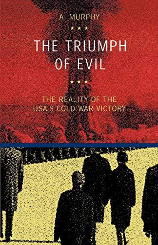 9788883980022: The triumph of evil. The reality of the Usa cold war victory: The Reality of the USA's Cold War Victory (Edizioni accademiche)