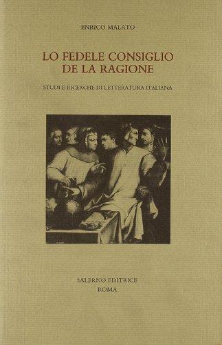 9788884020338: Lo fedele consiglio de la ragione. Studi e ricerche di letteratura italiana