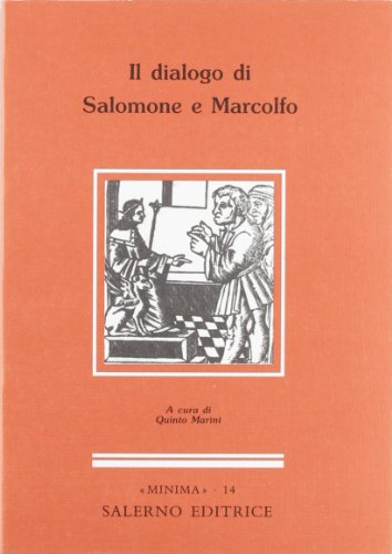 Il dialogo di Salomone e Marcolfo. E' una novella medievale deriv