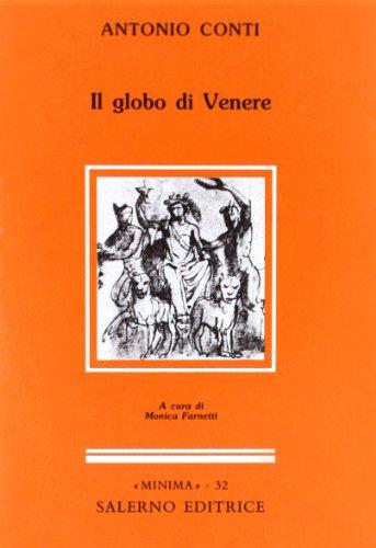 Il globo di Venere.: Conti,Antonio.