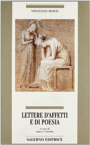 Lettere d'affetti e di poesia.: Monti,Vincenzo.
