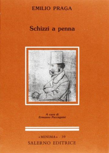 Schizzi a penna.: Praga,Emilio.