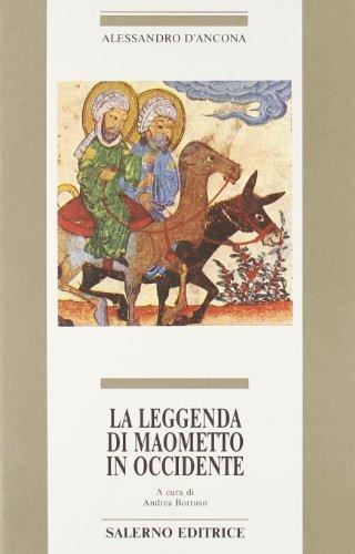 La leggenda di Maometto in Occidente.: D'Ancona,Alessandro.