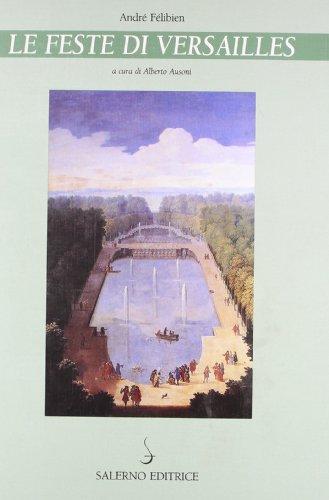Le feste di Versailles.: Félibien,André.