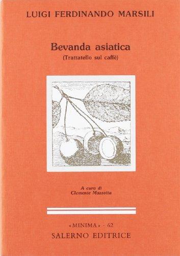 Bevanda asiatica. Trattatello sul caffè.: Marsili,Luigi Ferdinando.
