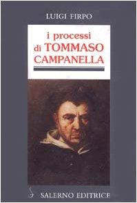 I processi di Tommaso Campanella: Luigi Firpo