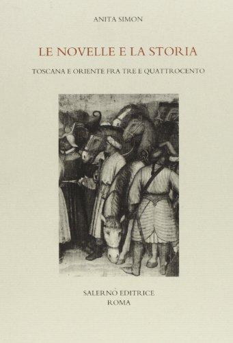 9788884022738: Le novelle e la storia. Toscana e Oriente fra Tre e Quattrocento