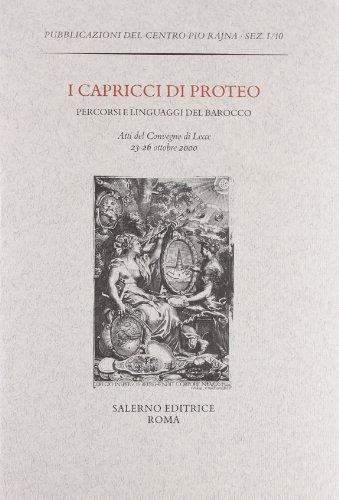 9788884023674: I capricci di Proteo. Percorsi e linguaggi del barocco