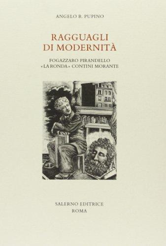 Ragguagli di modernità. Fogazzaro, Pirandello, «La Ronda»,: Angelo R. Pupino