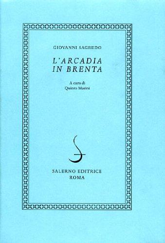 L'Arcadia in Brenta: Giovanni Sagredo