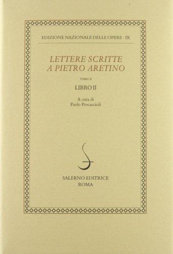 Lettere Scritte APietro Aretino : Tomo II : Libre II (Edizione Nazionale Delle Opere - IX): Paolo ...