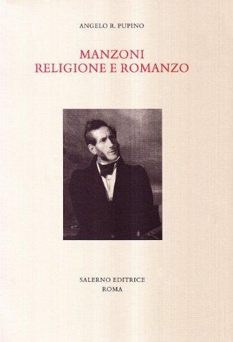 Manzoni. Religione e romanzo: Angelo R. Pupino
