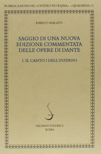 9788884025845: Saggio di una nuova edizione commentata delle opere di Dante vol. 1 - Il canto I dell'Inferno