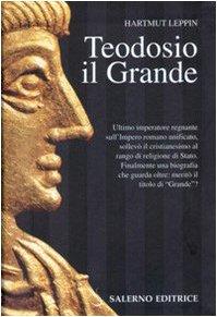 Teodosio il Grande.: Leppin,Hartmut.