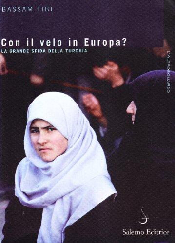 Con il velo in Europa? La Turchia sulla strada dell'Unione Europea (8884026253) by Bassam Tibi