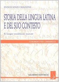 Storia della lingua latina e del suo contesto vol.II:Lingue socialmente marcate.: Mazzini, ...