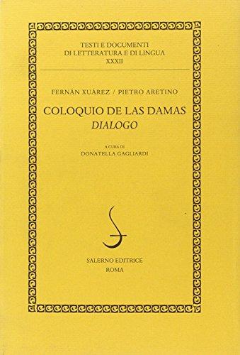 Coloquio de las damas. Dialogo.: Xu�rez,Fern�n. Aretino,Pietro.